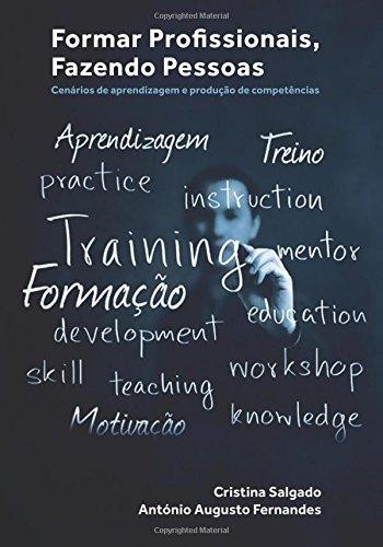 Formar Profissionais, Fazendo Pessoas: Cenários de aprendizagem e produção de competências