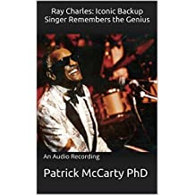Ray Charles: Iconic Backup Singer Remembers the Genius: An Audio Recording (ICG Book 43) (English Edition)