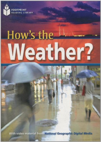 How's the weather? Footprint reading library. 2200 headwords. Level upper intermediate B2. Con DVD-ROM