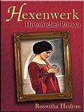 Hexenwerk: Historischer Roman (German Edition)