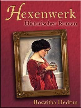 Hexenwerk: Historischer Roman von [Hedrun, Roswitha]