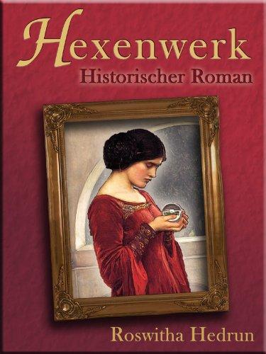 Hexenwerk: Historischer Roman