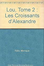 Lou : Tome 2, Les Croissants d'Alexandre