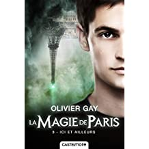 Ici et ailleurs: La Magie de Paris, T3