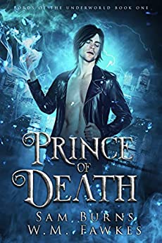 Prince of Death (Lords of the Underworld Book 1) by [Burns, Sam, Fawkes, W.M.]