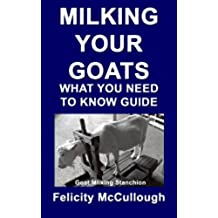 Milking Your Goats What You Need To Know Guide (Goat Knowledge Book 10) (English Edition)