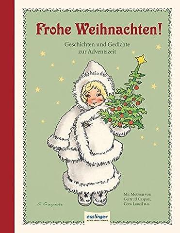 Frohe Weihnachten!: Geschichten und Gedichte zur Adventszeit (Weihnachten Gedicht Religiösen)