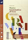 Nuovo grammatica di base. Con Extrakit-Openbook. Per le Scuole superiori. Con e-book. Con espansione online