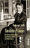 Geniale Frauen: Berühmte Erfinderinnen von Melitta Bentz bis Marie Curie (Piper Taschenbuch, Band 25018) - Deborah Jaffé