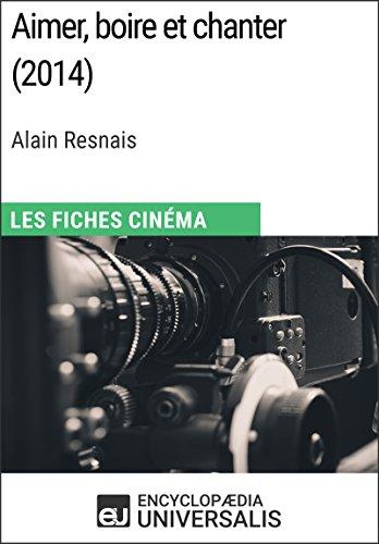 En ligne Aimer, boire et chanter d'Alain Resnais: Les Fiches Cinéma d'Universalis pdf, epub ebook