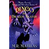 Dingo the Dragon Slayer: Master Zarvin's Action and Adventure Series #1 (English Edition)
