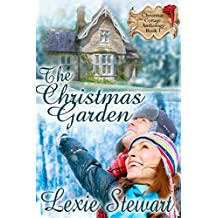 The Christmas Garden (Christmas Cottage Anthology Book 1)