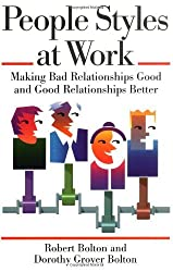 People Styles at Work: Making Bad Relationships Good and Good Relationships Better by Robert Bolton (1996-05-15)