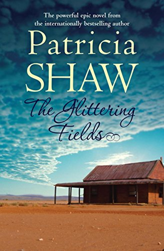 The Glittering Fields: A powerful saga from the Australian gold mines