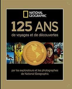 """Afficher """"125 ans de voyages et de découvertes"""""""
