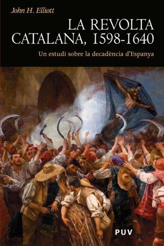 La revolta catalana, 1598-1640: Un estudi sobre la decadència d'Espanya (Història) por John H. Elliott