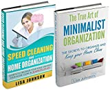 SPEED CLEANING AND HOME ORGANIZATION BOX-SET#1: Speed Cleaning And Organization + The True Art Of Minimalist Organization (Secrets To Organize Your Home ... In 30 Minutes Or Less) (English Edition)