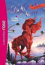 Bella Sara 04 - Le rêve d'Astrid