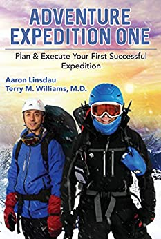 Adventure Expedition One: Plan & Execute Your First Successful Expedition (English Edition) von [Linsdau, Aaron, Williams, Terry]