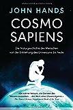 Cosmosapiens: Die Naturgeschichte des Menschen von der Entstehung des Universums bis heute - John Hands