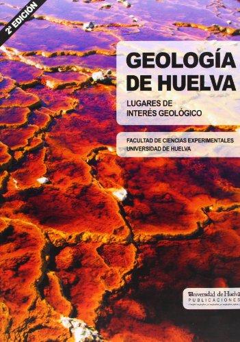 Geología de Huelva : lugares de interés geológico por Manuel Abad de los Santos