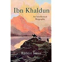 Ibn Khaldun: An Intellectual Biography (English Edition)