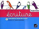 Les Cahiers d'écriture Maternelle éd. 2011 - Cahier 1, Gestion espace, Latéralité, tenue de crayon