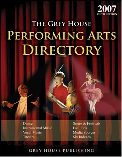 The Grey House Performing Arts Directory, 2007
