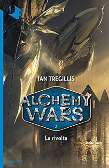 alchemy wars. la rivolta