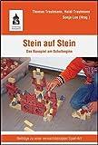 Stein auf Stein - Das Bauspiel am Schulbeginn: Beiträge zu einer vernachlässigten Spiel-Art