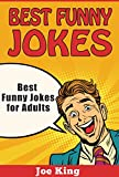Best Funny Jokes: Best Funny Jokes for Adults (Funny Jokes, Stories & Riddles Book 4)