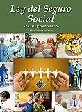 Ley del Seguro Social 2016: Análisis y comentarios (Spanish Edition)