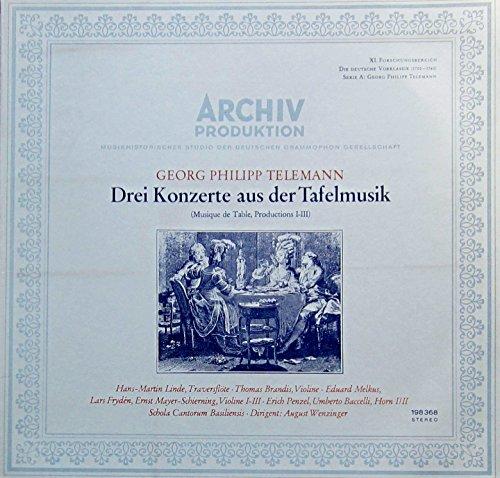 Telemann: Drei Konzerte aus der Tafelmusik (Musique de Table, Productions I-III) [Vinyl LP]...