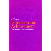 Intention and Achievement: Essay on the Novels of Francois Mauriac