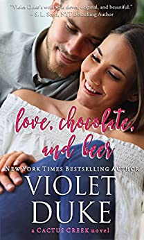 Love, Chocolate, and Beer: Luke & Dani (Cactus Creek Book 1) by [Duke, Violet]