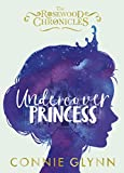 Best Disney Teen Books For Girls - Undercover Princess (The Rosewood Chronicles Book 1) Review