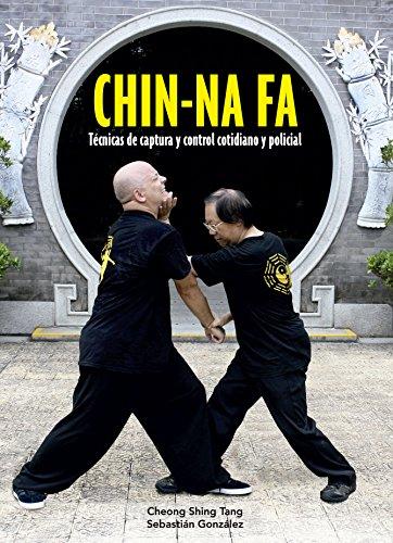 Chin-na fa : técnicas de captura y control cotidiano y policial por Sebastián González Rincón