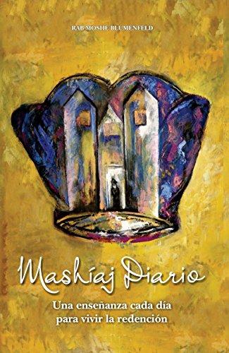 Mashiaj Diario: Una enseñanza cada día para vivir la Redención por Rabbi Moshe Blumenfeld