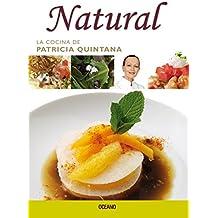 Natural (La Cocina de Patricia Quintana)