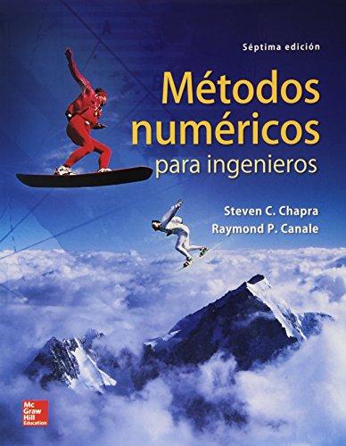 Métodos Numéricos Para Ingenieros - 7ª Edición por Steven Chapra