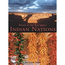 Foods of the Southwest Indian Nations: Traditional and Contemporary Native American Recipes (English Edition)