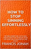 How To Stop Sinning Effortlessly