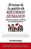 OCASO DE LA GESTIÓN DE RECURSOS HUMANOS, EL (Economía y Empresa)