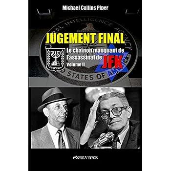 Jugement Final - Le Chaînon Manquant de l'Assassinat de JFK: Volume II