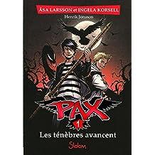 Pax, tome 1 : Les ténèbres avancent (1)