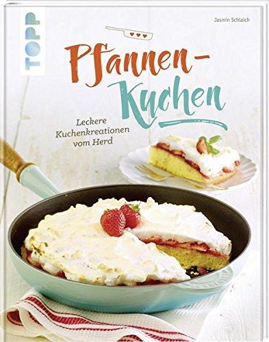 Preisvergleich Produktbild Pfannen-Kuchen: Leckere Kuchenkreationen vom Herd