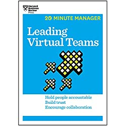 Leading Virtual Teams: Hold People Accountable, Build Trust, Encourage Collaboration