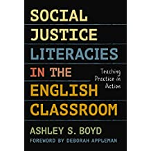 Social Justice Literacies in the English Classroom: Teaching Practice in Action (Language and Literacy Series) (English Edition)