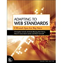 Adapting to Web Standards: CSS and Ajax for Big Sites (English Edition)