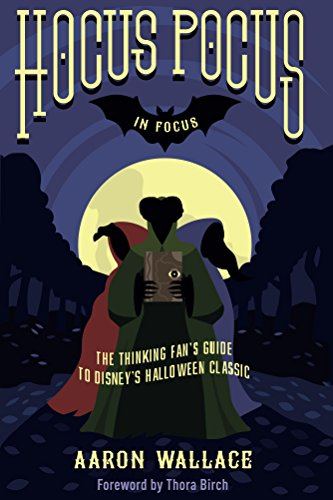 Hocus Pocus in Focus: The Thinking Fan's Guide to Disney's Halloween Classic (English (Zu Disney Halloween)